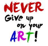 Never-give-up-on-art[6]